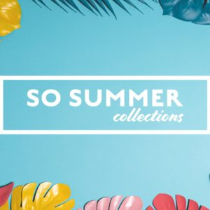 So Summer Collections 2020